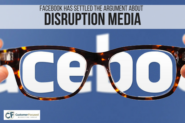Facebook Has Settled the Argument About Disruption Media